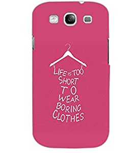 SAMSUNG GALAXY S3 LIFE IS TOO SHORT Back Cover by PRINTSWAG