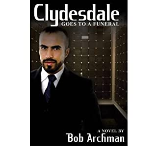 Clydesdale Goes to a Funeral [ CLYDESDALE GOES TO A FUNERAL ] by Archman, Bob (Author ) on Feb-03-2010 Paperback