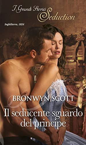 Il seducente sguardo del principe: I Grandi Romanzi Storici Seduction (I principi di Kuban Vol. 4) (Italian Edition)