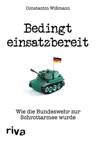 Bedingt einsatzbereit: Wie die Bundeswehr zur Schrottarmee wurde