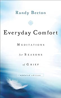 Everyday Comfort: Meditations for Seasons of Grief par [Becton, Randy]