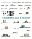 The Strip – Las Vegas and the Architecture of the American Dream (The MIT Press)