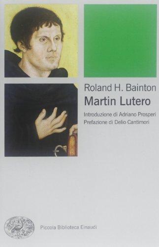Martin Lutero (Piccola biblioteca Einaudi. Big)