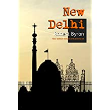 New Delhi: new annotated edition (English Edition)