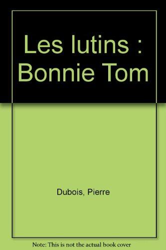 Bonnie Tom, l'intégrale