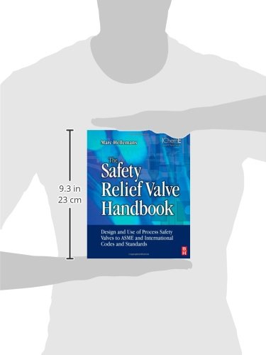 The Safety Relief Valve Handbook: Design and Use of Process Safety Valves to ASME and International Codes and Standards (Butterworth-Heinemann/IChemE)