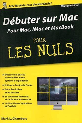 Débuter sur Mac Poche Pour les Nuls par Mark L. CHAMBERS