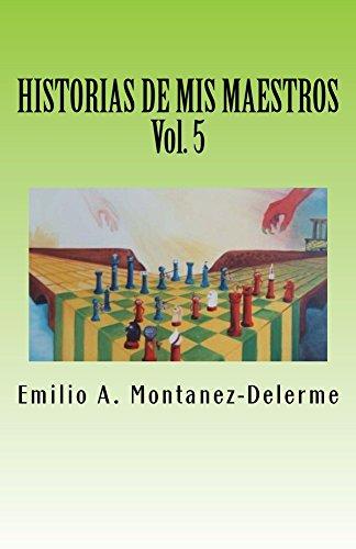 HISTORIAS DE MIS MAESTROS: VOLUMEN 5 por EMILIO  MONTANEZ