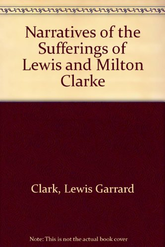 narratives-of-the-sufferings-of-lewis-and-milton-clarke
