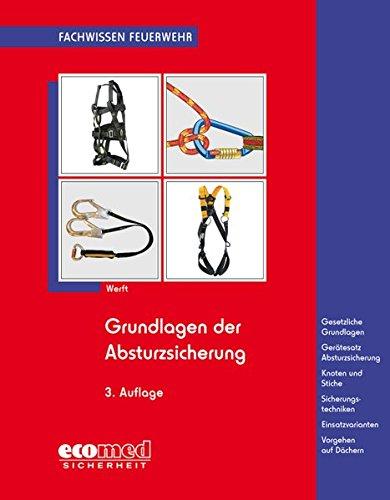 Grundlagen-der-Absturzsicherung-Gesetzliche-Grundlagen-Gertesatz-Absturzsicherung-Knoten-und-Stiche-Sicherheitstechniken-Einsatzvarianten-Fachwissen-Feuerwehr