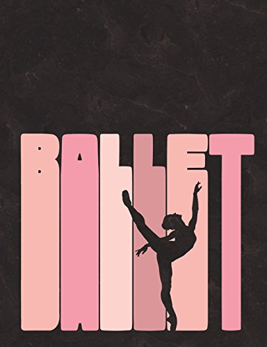 Ballet Silhouette - Notebook For Dancers: Wide Ruled Composition Book - 7.44' x 9.69