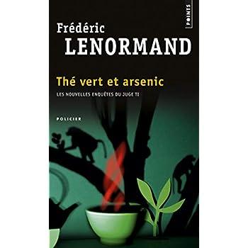 Thé vert et arsenic. Les nouvelles enquêtes du Juge Ti