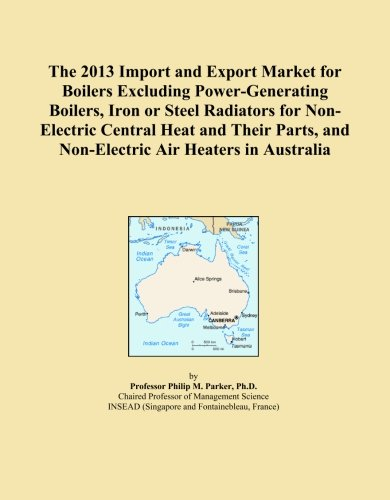 the-2013-import-and-export-market-for-boilers-excluding-power-generating-boilers-iron-or-steel-radia