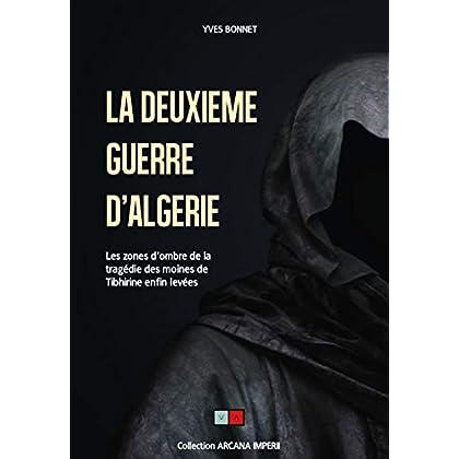 La deuxième guerre d'Algérie: Les zones d'ombre de la tragédie des moines de Tibhirine enfin levées