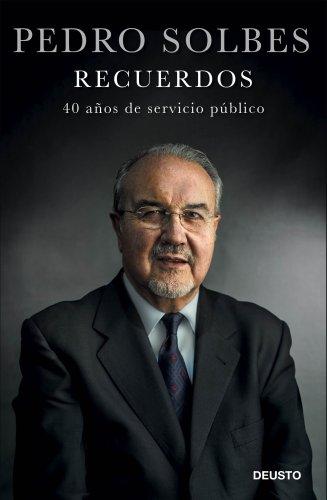 Recuerdos : 40 años de servicio público por Pedro . . . [et al. ] Solbes Mira
