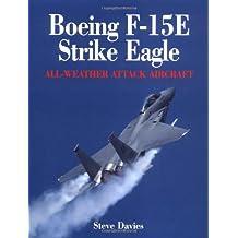 F-15E Strike Eagle: All-weather Attack Aircraft