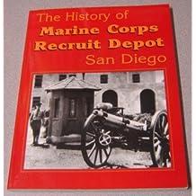 The History of Marine Corps Recruit Depot, San Diego [Gebundene Ausgabe] by V...