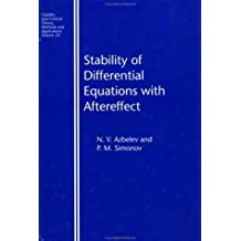 Stability of Differential Equations with Aftereffect (Stability and Control: Theory, Methods and Applications) by N.V. Azbelev (2002-10-03)