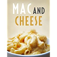 The Mac and Cheese Cookbook: Top 50 Most Delicious Mac and Cheese Recipes  [Macaroni and Cheese Cookbook] (Recipe Top 50's Book 117) (English Edition)