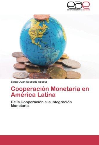 Cooperación Monetaria en América Latina por Saucedo Acosta Edgar Juan