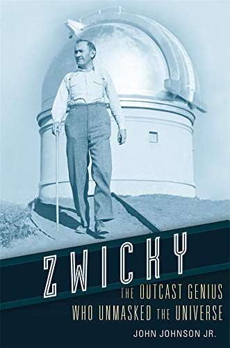 Zwicky: The Outcast Genius Who Unmasked the Universe (English Edition)