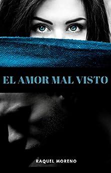 El amor mal visto de Raquel Moreno