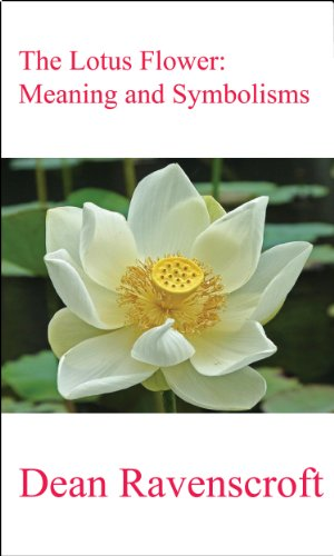 The Lotus Flower Meaning And Symbolisms Ebook Dean Ravenscroft
