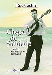 Chega de saudade: A historia e as historias da bossa nova (Portuguese Edition) by Ruy Castro (1990-08-02)