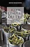 L'empire du thé - Le guide des thés de Chine