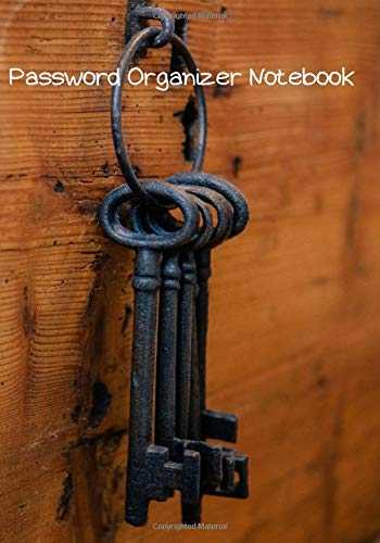 Password Organizer Notebook: Internet Password Journal - Username And Password Book - Password Tracker Notebook