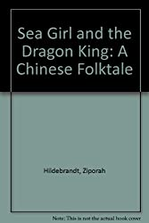 Sea Girl and the Dragon King: A Chinese Folktale