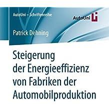 Steigerung der Energieeffizienz von Fabriken der Automobilproduktion (AutoUni – Schriftenreihe)
