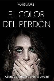 EL COLOR DEL PERDÓN de [Suré, María]