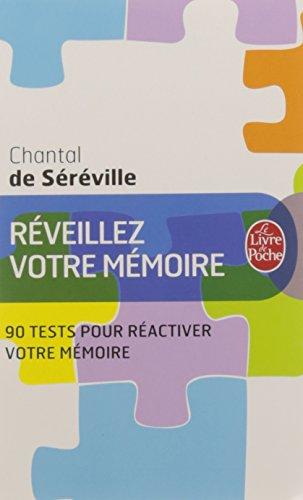 Réveillez votre mémoire : 90 tests pour réactiver votre mémoire par Chantal de Séréville