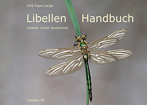 Libellen Handbuch: Libellen sicher bestimmen