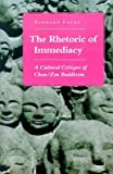 [(The Rhetoric of Immediacy : A Cultural Critique of Chan/Zen Buddhism)] [By (author) Bernard Faure] published on (January, 1995)