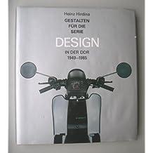 Gestalten für die Serie. Design in der DDR 1949-1985