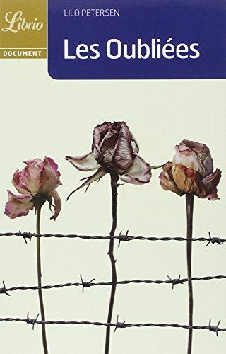 Les Oubliées : 15 mai 1940, derrière les barbelés du Vel' d'Hiv, l'histoire vraie de 5000 femmes déportées