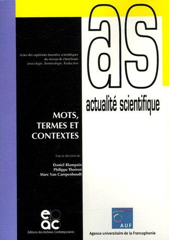 Mots, termes et contextes : Actes des septièmes Journées scientifiques du réseau de chercheurs Lexicologie Terminologie Traduction