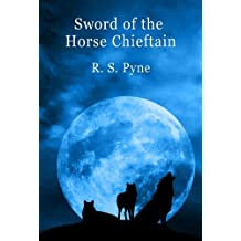 Sword of the Horse Chieftain (Island of the Mighty Book 1)