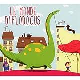 "Afficher ""Monde diplodocus (Le)"""