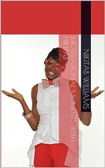 Motivational Moments with NikitaB by [Williams, NikitaB]