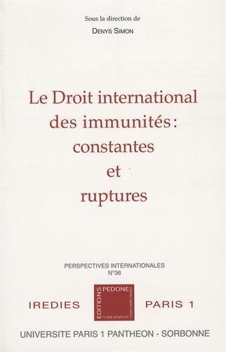Le droit international des immunits : constantes et ruptures