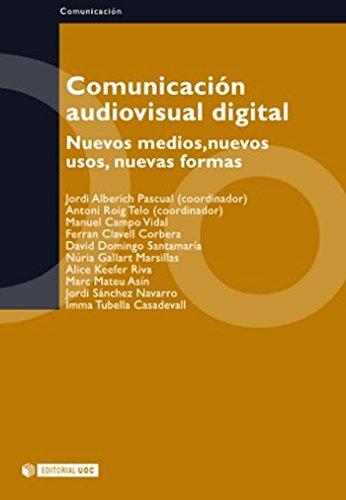 Comunicación audiovisual digital (Manuales nº 40) por Jordi Alberich Pascual