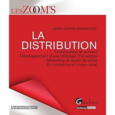 Zoom's La distribution. Organisation et acteurs. Développement d'une stratégie d'enseigne, Marketing