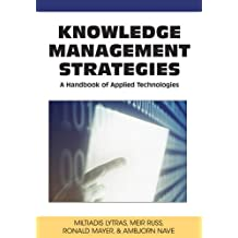 Knowledge Management Strategies: A Handbook of Applied Technologies (Knowledge and Learning Society Books)