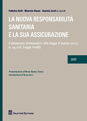 La nuova responsabilitàsanitaria e la sua assicurazione. commento sistematico alla legge 8 marzo 2017, n. 24 (cd. legge gelli)