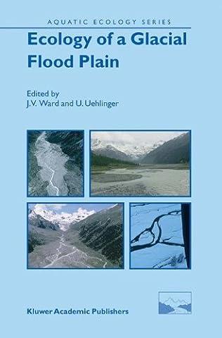 Ecology of a Glacial Flood Plain (Aquatic Ecology Series)