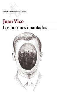 Los bosques imantados par Juan Vico