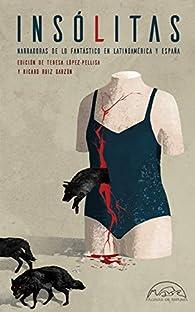 Insólitas: Narradoras de lo fantástico en Latinoamérica y España par Teresa López-Pellisa